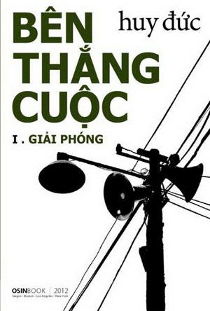 Bìa cuốn sách Bên thắng cuộc do Huy Đức xuất bản với tư cách cá nhân và phát hành trên mạng Internet tháng 12-2012.
