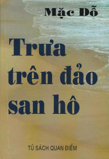 Trưa Trên Đảo San Hô (2011) tác phẩm giã từ của Mặc Đỗ